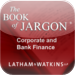 The Book of Jargon® - Corporate and Bank Finance